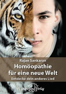 Homöopathie für eine neue Welt/Rajan Sankaran