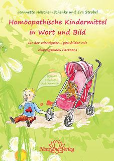 Homöopathische Kindermittel in Wort und Bild/Jeannette Hölscher-Schenke / Eva Strobel
