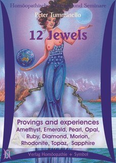 Zwölf Juwelen / 12 Jewels. Provings and experiences of gems in homeopathy - 11 CD's, Peter L. Tumminello