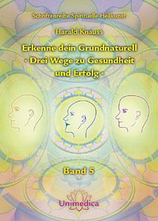 Erkenne dein Grundnaturell - Drei Wege zu Gesundheit und Erfolg, Harald Knauss