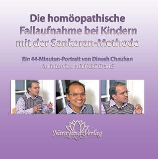 Die homöopathische Fallaufnahme bei Kindern mit der  Sankaran-Methode - 1 DVD, Dinesh Chauhan