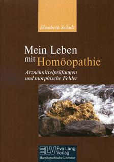 Mein Leben mit Homöopathie/Elisabeth Schulz