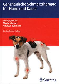 Ganzheitliche Schmerztherapie für Hund und Katze, Markus Kasper / Andreas Zohmann