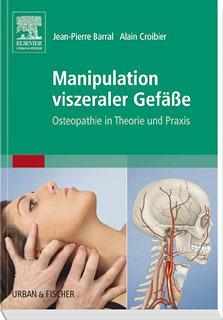 Manipulation viszeraler Gefäße/Jean-Pierre Barral / Alain Croibier
