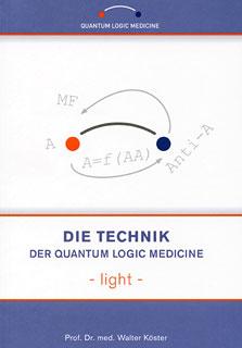 Die Technik der Quantum Logic Medicine - light/Walter Köster