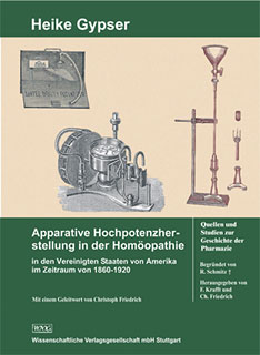 Apparative Hochpotenzherstellung in der Homöopathie in den Vereinigten Staaten von Amerika im Zeitraum von 1860-1920/Heike Gypser