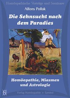 Die Sehnsucht nach dem Paradies - Homöopathie, Miasmen und Astrologie - 10 CD's/Alfons Pollak