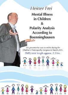 Mental Illness in Children & Polarity Analysis According to Boenninghausen- 1 DVD, Heiner Frei