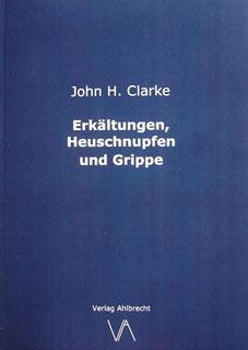 Erkältungen, Heuschnupfen und Grippe/John Henry Clarke