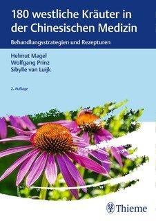 180 westliche Kräuter in der Chinesischen Medizin, Helmut Magel / Wolfgang Prinz / Sibylle van Luijk