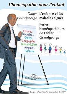 L'enfance et les maladies aiguës - Perles homéopathiques de Didier Grandgeorge - 3 DVD/Didier Grandgeorge