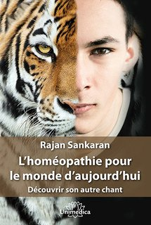 L'homéopathie pour le monde d'aujourd'hui/Rajan Sankaran