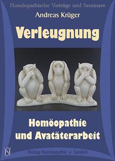 Verleugnung - Homöopathie und Avatäterarbeit - 8 CD's, Andreas Krüger