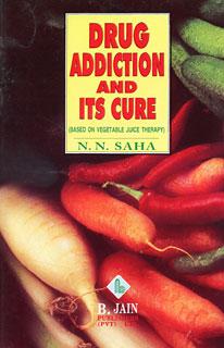 Drug Addiction and its Cure/N.N. Saha