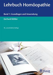 Lehrbuch Homöopathie Band 1, Gerhard Köhler