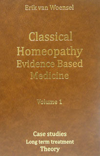 Classical Homeopathy Evidence Based Medicine vol. 1/Erik van Woensel