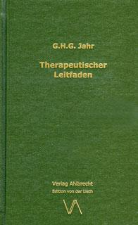 Therapeutischer Leitfaden für angehende Homöopathen/Georg Heinrich Gottlieb Jahr