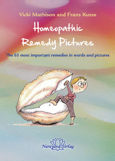 Homeopathic Remedy Pictures/Vicki Mathison / Frans Kusse