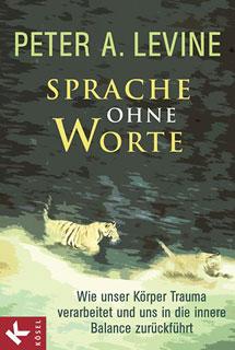 Sprache ohne Worte/Peter A. Levine