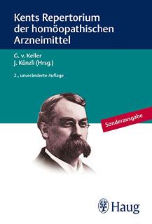 Kents Repertorium der homöopathischen Arzneimittel, Georg von Keller / Jost Künzli