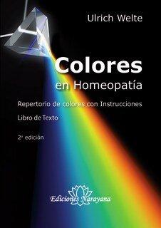 Colores en Homeopatía - Libro de Texto/Ulrich Welte