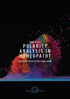 Polarity Analysis in Homeopathy: A Precise Path to the Simillimum/Heiner Frei