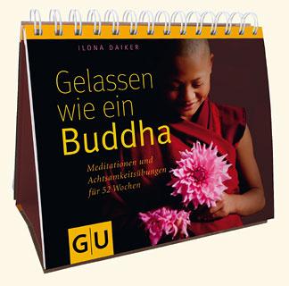 Gelassen wie ein Buddha/Ilona Daiker