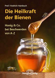 Friedrich Hainbuch: Die Heilkraft der Bienen - Restposten