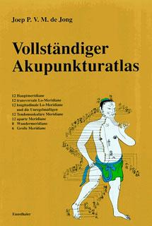 Vollständiger Akupunkturatlas/Joep de Jong