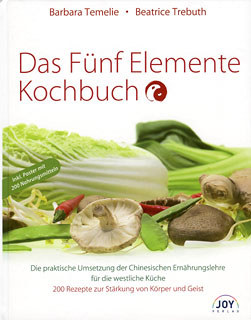 Das Fünf Elemente Kochbuch/Barbara Temelie / Beatrice Trebuth