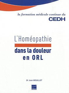 L'homéopathie dans la douleur en ORL, Monique Quillard / Jean Mouillet