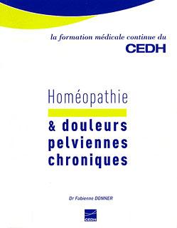 Homéopathie et douleurs pelviennes chroniques/Fabienne Donner