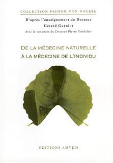 De la médecine naturelle à la médecine de l'individu/Gérard Guéniot / Pierre Tondelier