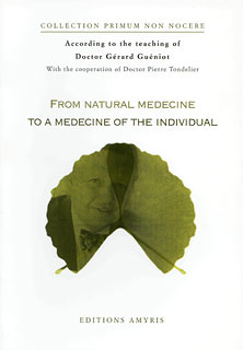 From natural medicine to a medecine of the individual/Gérard Guéniot / Pierre Tondelier