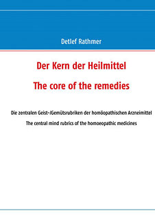 Der Kern der Heilmittel/The core of the remedies/Detlef Rathmer
