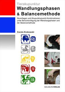 Tierakupunktur: Wandlungsphasen und Balancemethode/Carola Krokowski