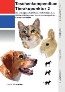 Taschenkompendium Tierakupunktur 2/Carola Krokowski