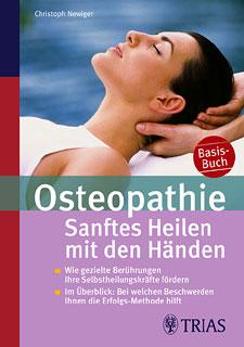 Osteopathie: Sanftes Heilen mit den Händen/Christoph Newiger