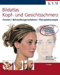 Bildatlas Kopf-und Gesichtsschmerz/Hans P. Ogal / Michael Elies / Harald Herget