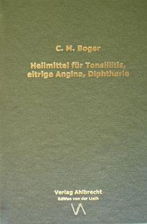 Heilmittel für Tonsillitis, eitrige Angina, Diphtherie/Cyrus Maxwell Boger