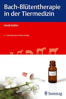 Bach-Blüten-Therapie in der Tiermedizin/Heidi Kübler