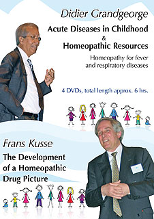 Acute Diseases in Childhood + Homeopathic Resources  Homeopathic Treasures by Didier Grandgeorge / The Development of a Homeopathic Drug Picture - F. Kusse - 4 DVDs, Didier Grandgeorge / Frans Kusse