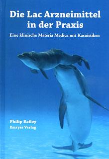 Die Lac Arzneimittel in der Praxis/Philip M. Bailey