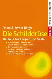 Die Schilddrüse/Berndt Rieger