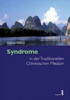 Syndrome in der Traditionellen Chinesischen Medizin/Gertrude Kubiena