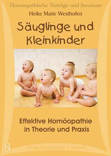 Säuglinge & Kleinkinder - Effektive Homöopathie in Theorie und Praxis. Kurs 1 - 10 CD's/Heike Marie Westhofen