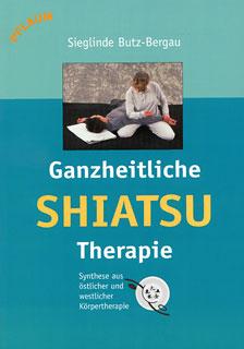 Ganzheitliche Shiatsu-Therapie/Sieglinde Butz-Bergau