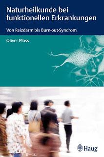 Naturheilkunde bei funktionellen Erkrankungen/Oliver Ploss