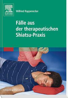 Fälle aus der therapeutischen Shiatsu-Praxis/Wilfried Rappenecker
