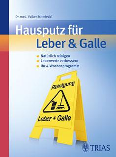 Hausputz für Leber & Galle/Volker Schmiedel
